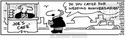 wedding anniversary cartoon humor: 'Do you cater for wedding anniversaries?.'