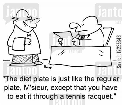 tennis racquet cartoon humor: 'The diet plate is just like the regular plate, M'sieur, except that you have to eat it through a tennis racquet.'
