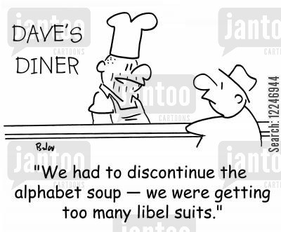 discontinued range cartoon humor: 'We had to discontinue the alphabet soup -- we were getting too many libel suits.'