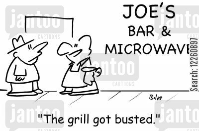 pub food cartoon humor: Joe's bar and microwave, 'The grill got busted.'