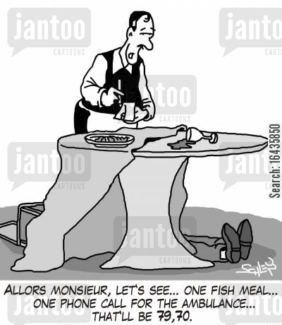 fish meals cartoon humor: 'Allors Monsieur, let's see... one fish meal... one phone call for the ambulance... that'll be 79,70.'