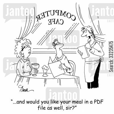pdf cartoon humor: '...and would you like your meal in a PDF file as well, sir?'