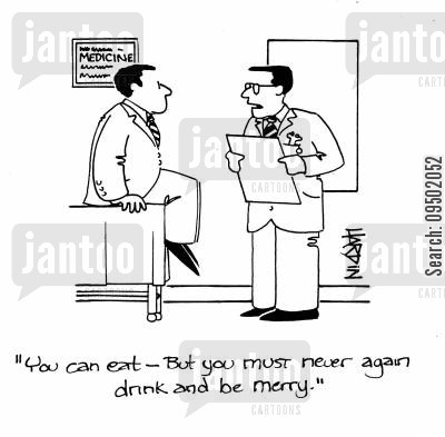 merriness cartoon humor: 'You can eat, but you must never again drink and be merry.'