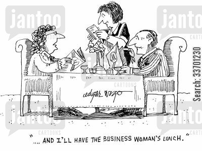 lunch time cartoon humor: '...And I'll have the business woman's lunch.'