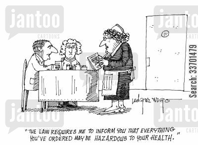 health laws cartoon humor: 'The law requires me to inform you that everything you've ordered may be hazardous to your health.'