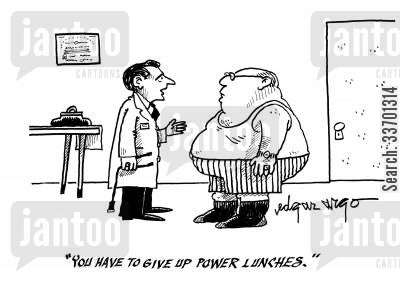 need to lose weight cartoon humor: 'You have to give up power lunches.'