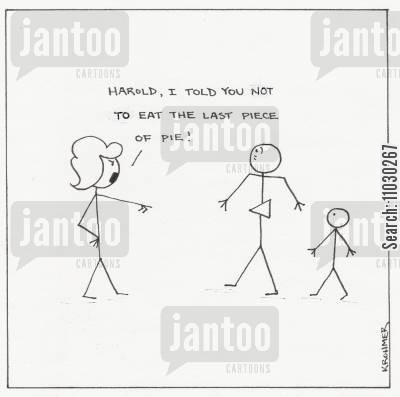nagging wife cartoon humor: 'Harold, I told you not to eat the last piece of pie!'