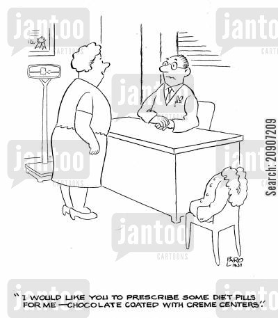 diet pills cartoon humor: 'I would like you to prescribe some diet pills for me - chocolate coated with creme centres.'