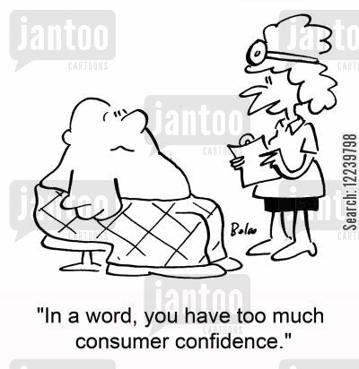 nutritional diet cartoon humor: 'In a word, you have too much consumer confidence.'