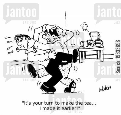 teabreak cartoon humor: 'It's your turn to make the tea...I made it earlier!'