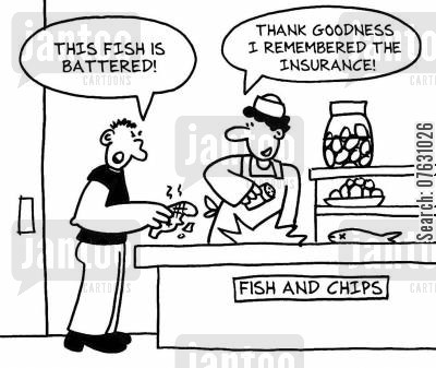 battered cod cartoon humor: This fish is battered! Thank goodness I remembered the insurance!