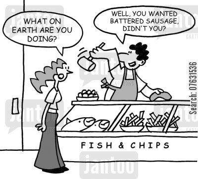 fried foods cartoon humor: What on earth are you doing? Well, you wanted battered sausage, didn't you?