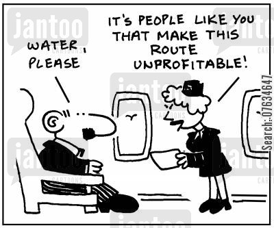 flight route cartoon humor: It's people like you that make this route unprofitable.