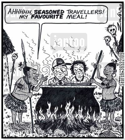 experiences cartoon humor: Cannibal: AHHHhh, SEASONED travellers! My FAVOURITE meal!