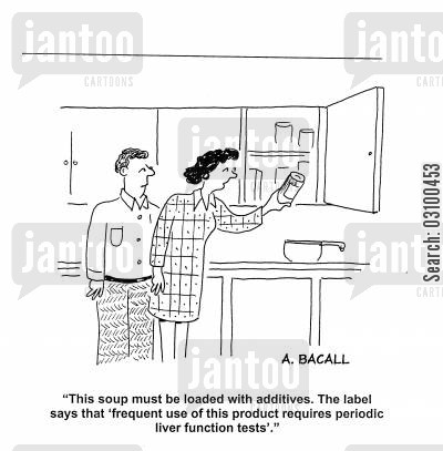 food coloring cartoon humor: 'This soup must be loaded with additives. The label says that 'frequent use of this product requires periodic liver function tests'.'