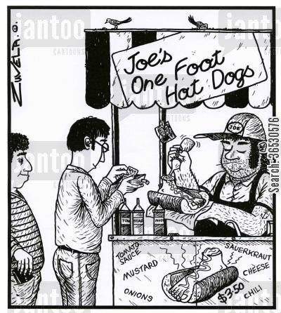 hot-dog stands cartoon humor: Joe's one foot hot dogs.