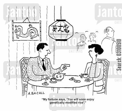 gentically modified food cartoon humor: 'My fortune says, 'You will soon enjoy genetically modified rice'.'