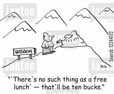 free lunch cartoon humor: 'There's no such thing as a free lunch' -- that'll be ten bucks.'