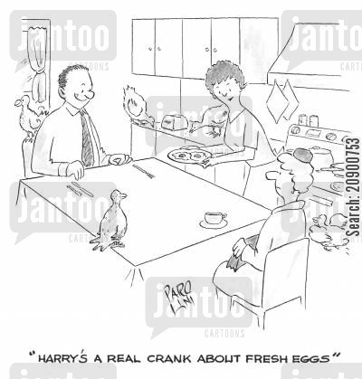 free range egg cartoon humor: 'Harry's a real crank about fresh eggs.'
