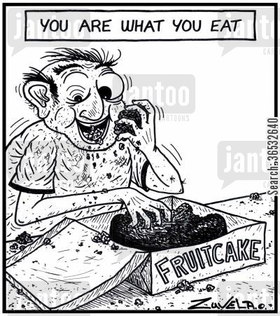 nutters cartoon humor: You are what you eat - Fruitcake.