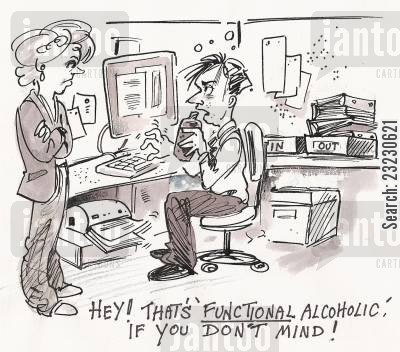 drinking problem cartoon humor: 'Hey! That's 'functional alcoholic', if you don't mind.'