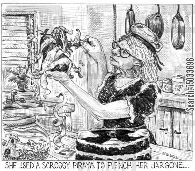 linguist cartoon humor: 'She used a scroggy piraya to flench her jargonel.'