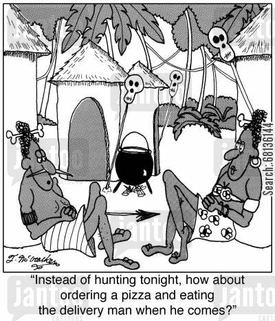 order in cartoon humor: 'Instead of hunting tonight, how about ordering a pizza and eating the delivery man when he comes?'