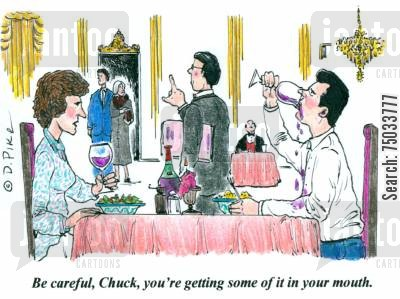 posh restaurants cartoon humor: 'Be careful, Chuck, you're getting some of it in your mouth.'