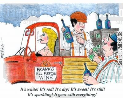 sales spiels cartoon humor: 'It's white! It's red! It's dry! It's sweet! It's still! It's sparkling! It goes well with everything!'