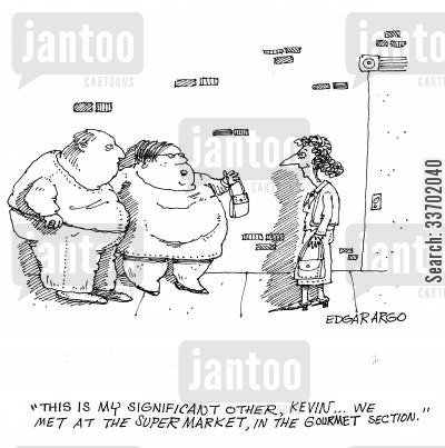 gourmet foods cartoon humor: 'This is my significant other, Kevin...we met at the supermarket, in the gourmet section.'