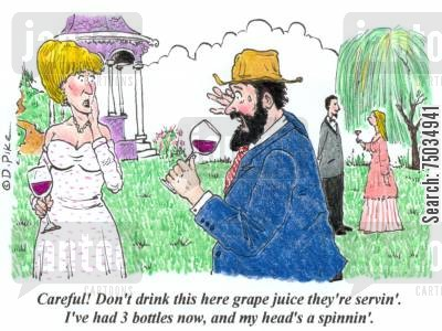 drunkenness cartoon humor: 'Careful! Don't drink this here grape juice they're servin'. I've had three bottles now, and my head's a spinnin'.'