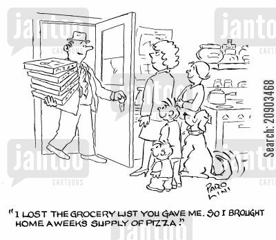 grocery lists cartoon humor: 'I lost the grocery list you gave me. So I brought home a few weeks supply of pizza.'