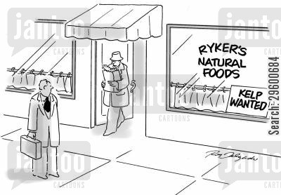health food cartoon humor: 'Ryker's Natural Foods - Kelp wanted'
