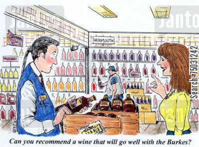 recommendations cartoon humor: 'Can you recommend a wine that will go well with the Burkes?'