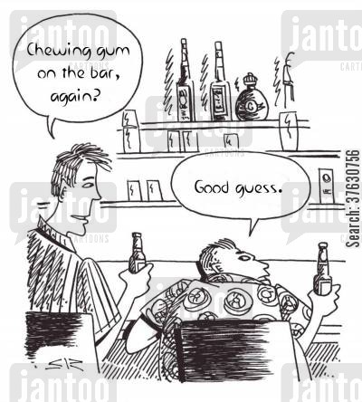 chewing gum cartoon humor: 'Chewing gum on the bar again' 'Good guess,'