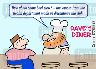health department cartoon humor: 'How about some beef stew? -- the wusses from the Health Department made us discontinue the chili.'