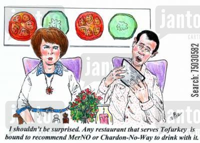 chardonnay cartoon humor: 'I shouldn't be surprised. Any restaurant that serves Tofurkey is bound to recommend MerNo or Chardon-No-Way to drink with it.'
