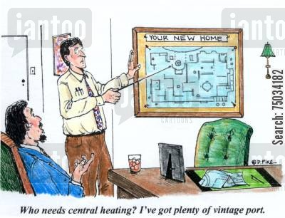 central heating cartoon humor: 'Who needs central heating? I've got plenty of vintage port.'