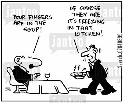 heating system cartoon humor: 'Your fingers are in the soup?' - 'Of course they are. It's freezing in that kitchen.'