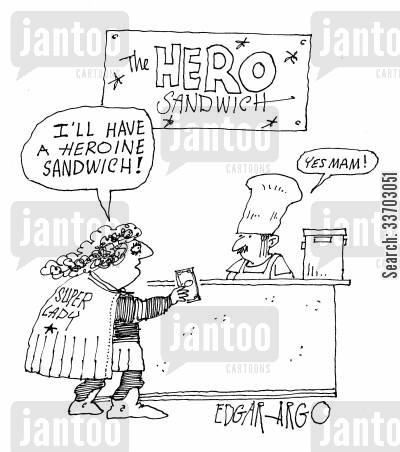 super heroines cartoon humor: 'I'll have a heroine sandwich.'