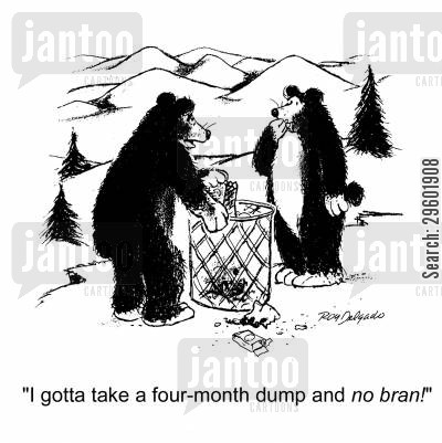 hibernating cartoon humor: 'I gotta take a four-month dump and No Bran!'