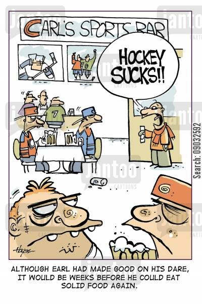 solids cartoon humor: (Carl's Sports Bar) - 'Hockey Sucks!!' - Although Earl had made good on his dare, it would be weeks before he could eat solid food again.
