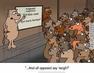 dietitians cartoon humor: A barn full of cows and one horse vote on a proposal to Eat Less Cow and Eat More Horse - 'And all opposed say 'Neigh'!'