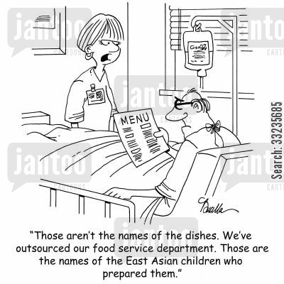 food service cartoon humor: 'Those aren't the names of the dishes. We've outsourced the food service department. Those are the names of the East Asian children who prepared them.'