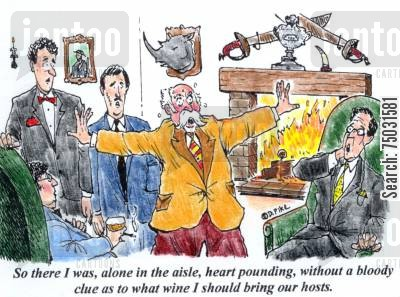 tales cartoon humor: 'So there I was, alone in the aisle, heart pounding, without a bloody clue as to what wine I should bring our hosts.'