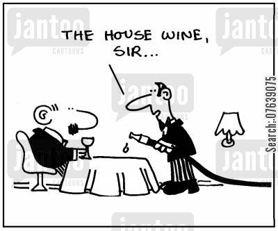 cheap wine cartoon humor: 'The house wine sir.'