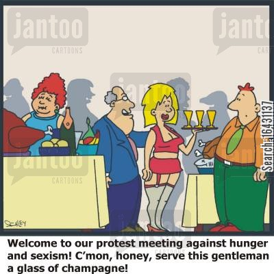 third world aid cartoon humor: 'Welcome to our protest meeting against hunger and sexism! C'mon, honey, serve this gentleman a glass of champagne'!