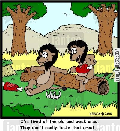 fresh meat cartoon humor: 'I'm tired of the old and weak ones: They don't really taste that great...'