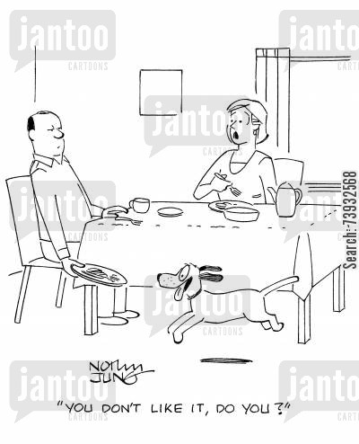 fussy eaters cartoon humor: 'You don't like it, do you?'
