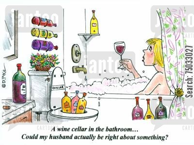 bathtub cartoon humor: 'A wine cellar in the bathroom... Could my husband actually be right about something?'